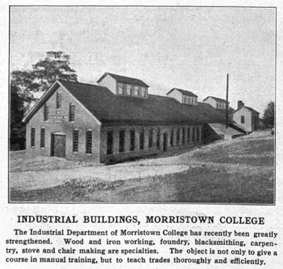 "The Morristown College N. & I. industrial buildings, aka ""shops""."