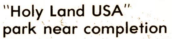 Holy Land USA park near completion headline 1974