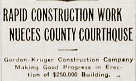 "Gordon-Kruger Construction Company performs ""Rapid Construction Work"" on the Nueces County Courthouse."