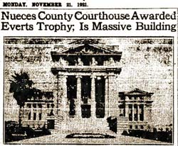 "A 1921 newspaper headline says ""Nueces County Courthouse Awarded Everts Trophy; Is Massive Building."""