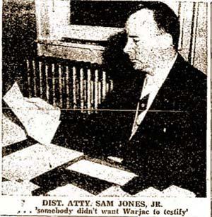"District Attorney Sam Jones: ""Somebody didn't want [the prisoner] to testify."""